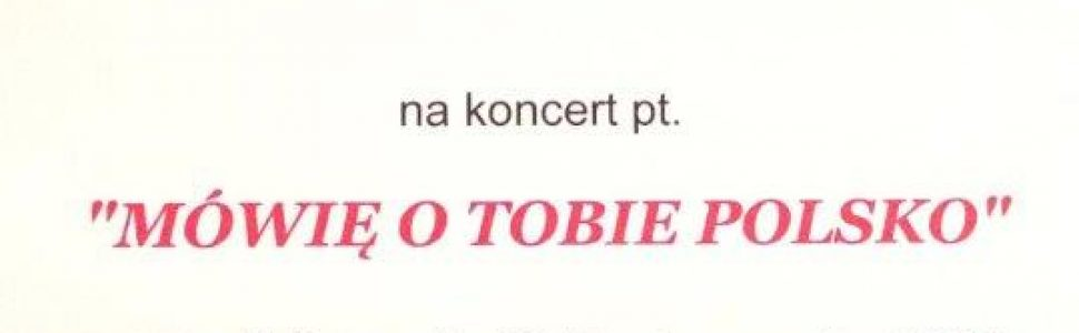 """Koncert """"Mówię o Tobie Polsko"""" w dniu 11 listopada"""