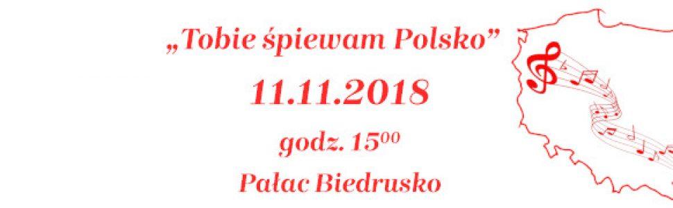 """Koncert """"Tobie śpiewam Polsko"""" 11 listopada"""